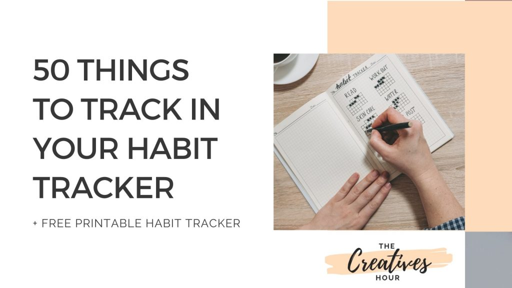 What Is A Habit Tracker Includes Free Printable The Creatives Hour