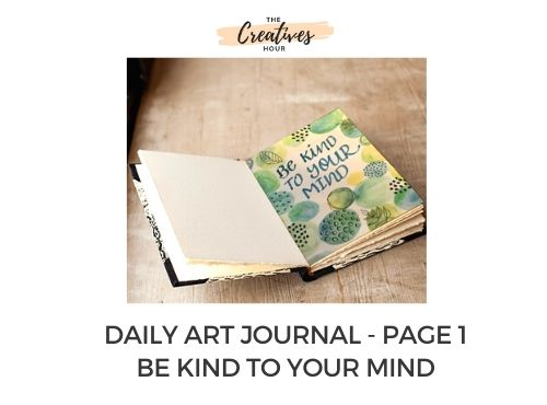 Art Journal Be Kind To Your Mind